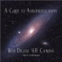 A Guide to Astrophotography with Digital SLR Cameras (CD-ROM)